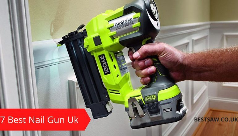 7 Best Nail Gun UK to Choose In 2021